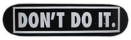 CONSOLIDATED TEAM DON\\'\\'T DO IT DECK 7.75
