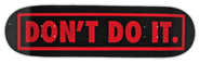 CONSOLIDATED TEAM DON\\'\\'T DO IT DECK 8.25
