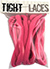 TIGHT LACES OVAL HOT PINK