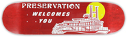PRESERVATION TEAM WELCOMES YOU DECK 8.75