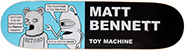 TOY MACHINE BENNETT TRACTS DECK 8.37